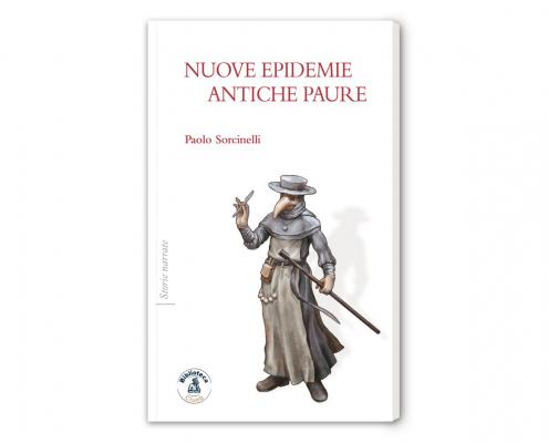 Nuove epidemie, antiche paure, di Paolo Sorcinelli