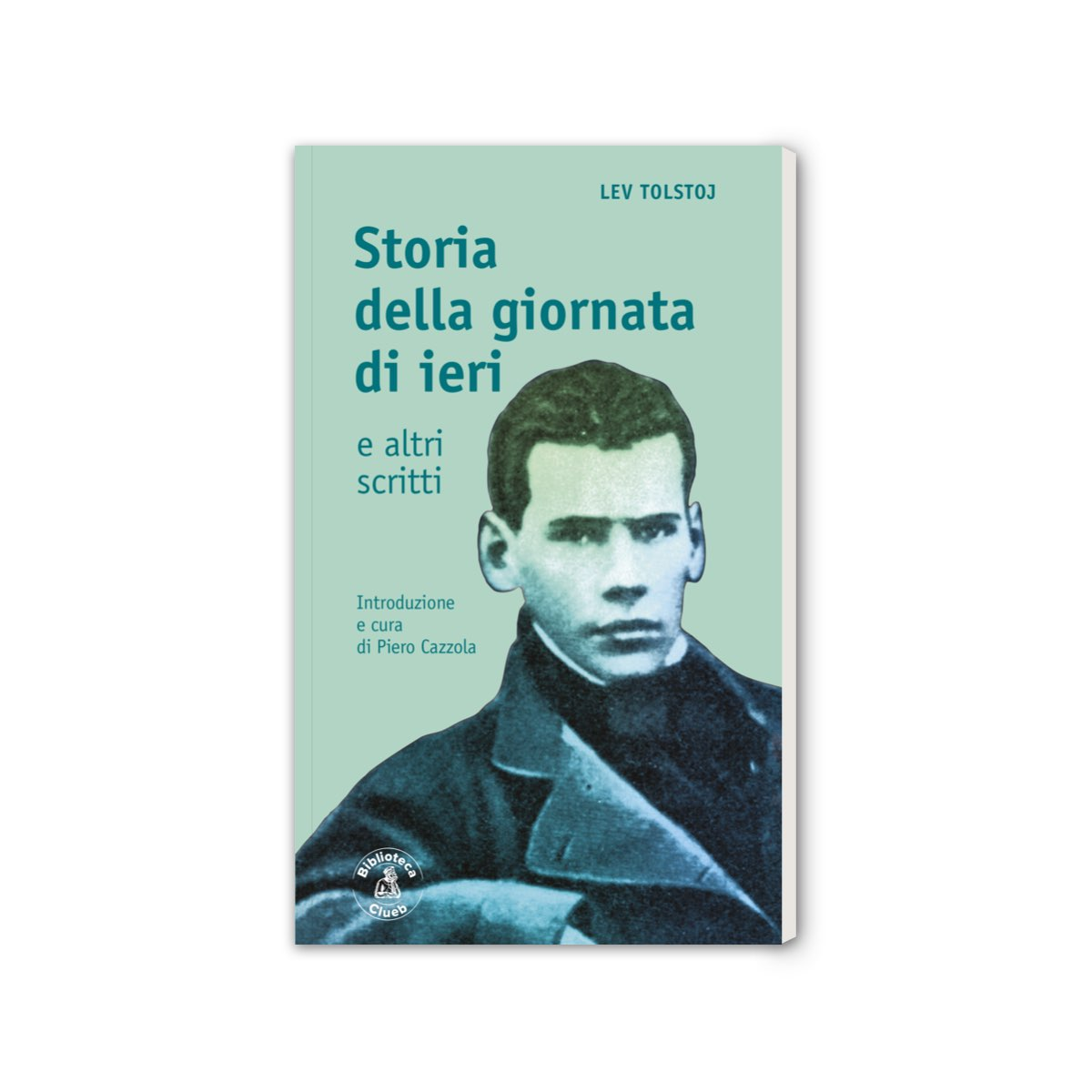 Lev Tolstoj - Storia della giornata di ieri